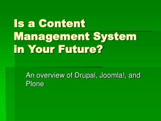 Is a Content Management System in Your Future?