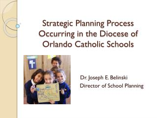 Strategic Planning Process Occurring in the Diocese of Orlando Catholic Schools