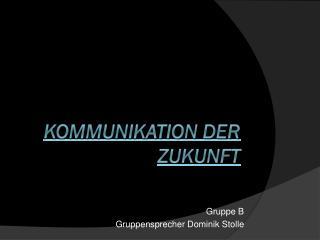 Kommunikation der Zukunft