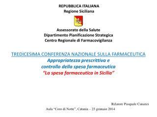 """Relatore Pasquale Cananzi Aula """"Coro di Notte"""", Catania – 23 gennaio 2014"""