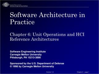 Software Architecture in Practice Chapter 6: Unit Operations and HCI Reference Architectures
