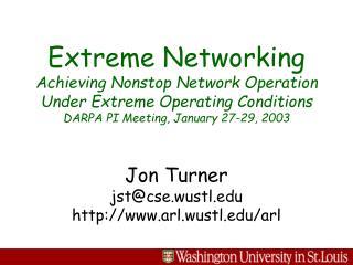 Jon Turner jst@cse.wustl arl.wustl/arl
