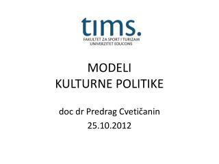 MODELI  KULTURNE POLITIKE