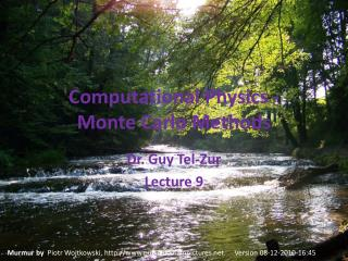 Computational Physics - Monte  Carlo  Methods