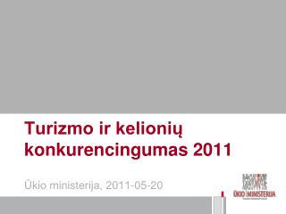 Turizmo ir kelionių konkurencingumas 2011