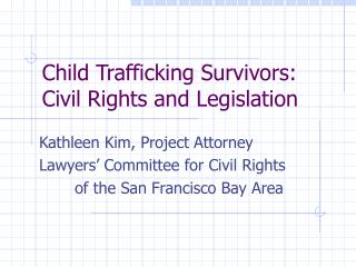 Child Trafficking Survivors: Civil Rights and Legislation