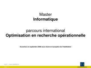 Master Informatique parcours international  Optimisation en recherche opérationnelle
