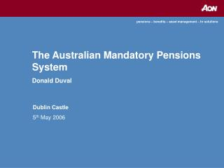 The Australian Mandatory Pensions System