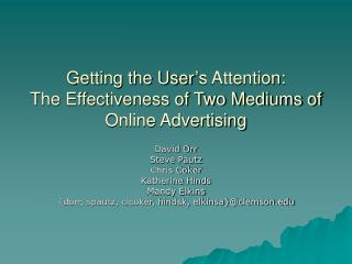 Getting the User's Attention: The Effectiveness of Two Mediums of Online Advertising