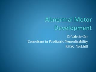 Abnormal Motor Development