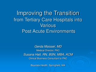 Improving the Transition from Tertiary Care Hospitals into Various  Post Acute Environments