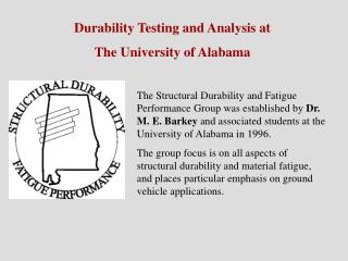Durability Testing and Analysis at The University of Alabama