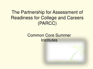 The Partnership for Assessment of Readiness for College and Careers (PARCC)