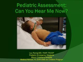Lou Romig MD, FAAP, FACEP Pediatric Emergency Medicine Miami Children's Hospital