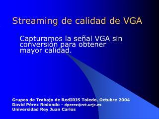 Streaming de calidad de VGA