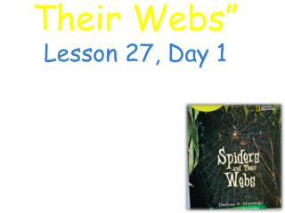 """Spiders and Their Webs"" Lesson 27, Day 1"
