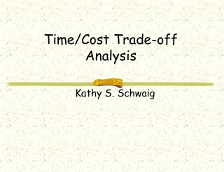 Time/Cost Trade-off Analysis