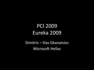 PCI 2009 Eureka 2009