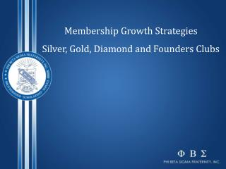 Membership Growth Strategies Silver, Gold, Diamond and Founders Clubs