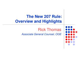 The New 207 Rule:  Overview and Highlights