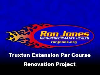 Truxtun Extension Par Course  Renovation Project