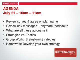 AGENDA  July 21 – 10am – 11am