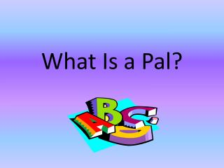 What Is a Pal?