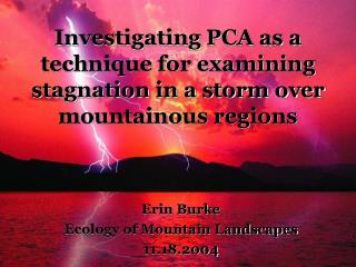 Investigating PCA as a technique for examining stagnation in a storm over mountainous regions