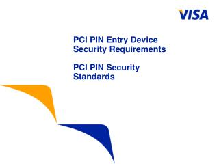 PCI PIN Entry Device Security Requirements PCI PIN Security Standards