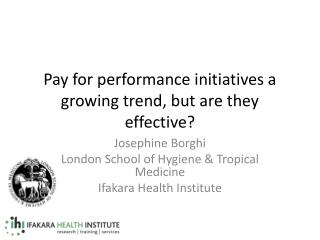 Pay for performance initiatives a growing trend, but are they effective?