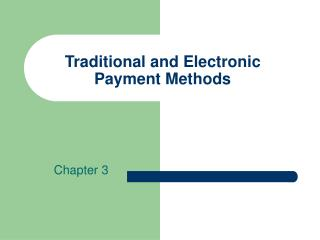 Traditional and Electronic Payment Methods