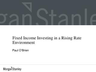 Fixed Income Investing in a Rising Rate Environment