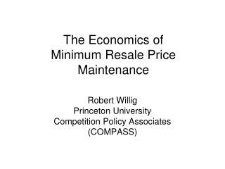 The Economics of Minimum Resale Price Maintenance