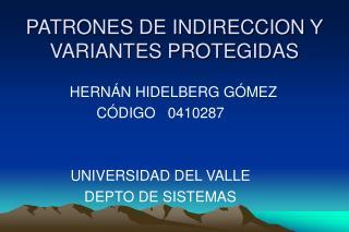PATRONES DE INDIRECCION Y VARIANTES PROTEGIDAS