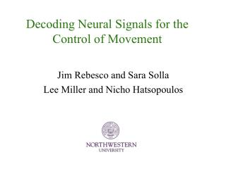 Decoding Neural Signals for the Control of Movement