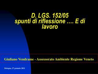 D. LGS. 152