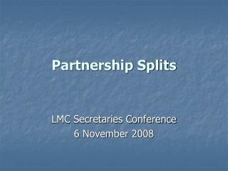Partnership Splits