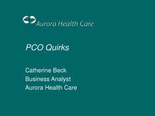 PCO Quirks