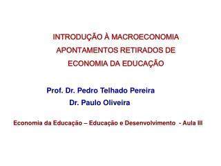 INTRODUÇÃO À MACROECONOMIA APONTAMENTOS RETIRADOS DE  ECONOMIA DA EDUCAÇÃO