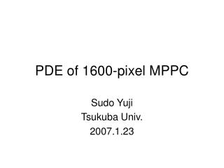 PDE of 1600-pixel MPPC