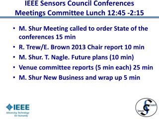 IEEE  Sensors Council  Conferences Meetings Committee Lunch 12:45 -2:15