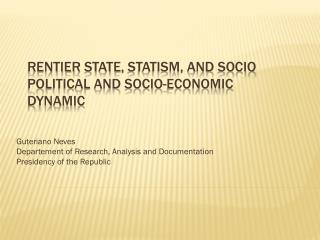 Rentier  State,  Statism , and  SoCio  Political and Socio-Economic Dynamic