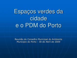 Espaços verdes da cidade  e o PDM do Porto