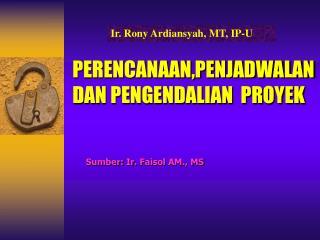 PERENCANAAN,PENJADWALAN DAN PENGENDALIAN  PROYEK