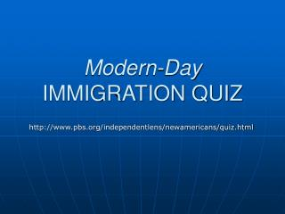 Modern-Day  IMMIGRATION QUIZ