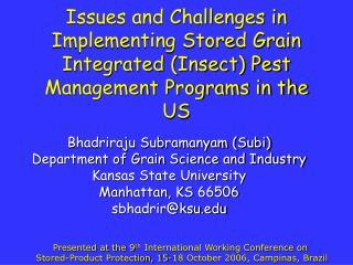 Bhadriraju Subramanyam (Subi) Department of Grain Science and Industry Kansas State University