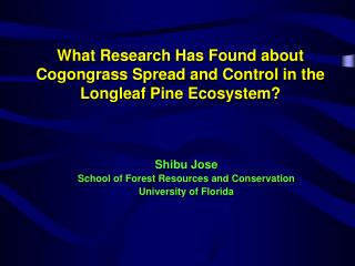 What Research Has Found about Cogongrass Spread and Control in the Longleaf Pine Ecosystem?