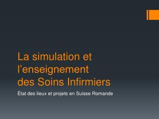 La simulation et l'enseignement  des Soins Infirmiers