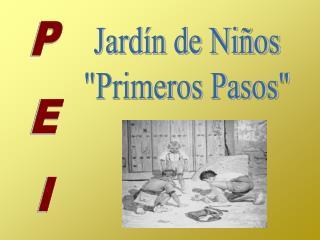 """Jardín de Niños """"Primeros Pasos"""""""