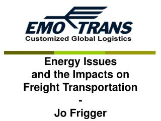 Energy Issues  and the Impacts on  Freight Transportation - Jo Frigger
